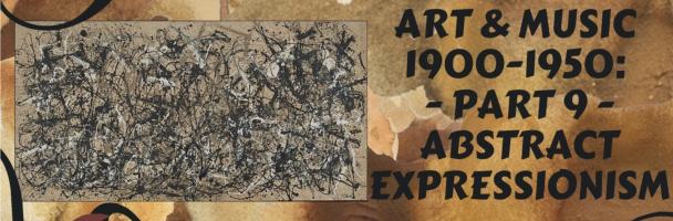 Lesson #9: Abstract Expressionism