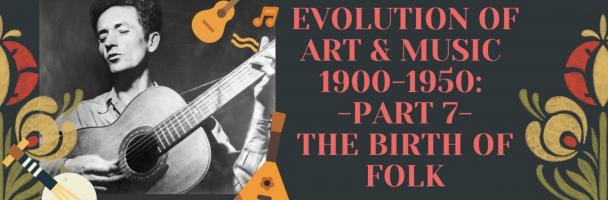 Lesson #7: The Birth of Folk Music